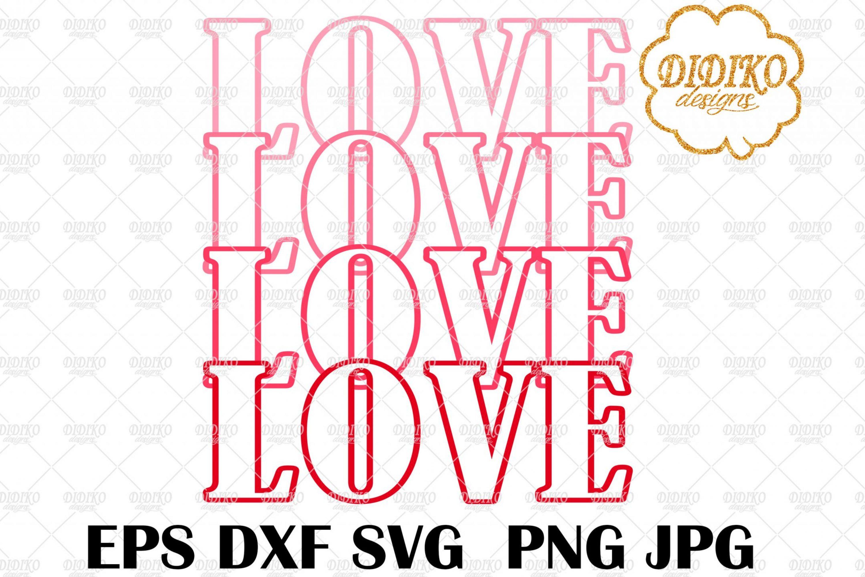 Love Stacked SVG #2, Valentine SVG, Love Mirrored SVG, Cricut File, Cut File