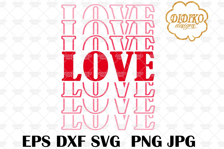 Love Stacked SVG, Valentine SVG, Love Mirrored SVG, Cricut File, Cut File