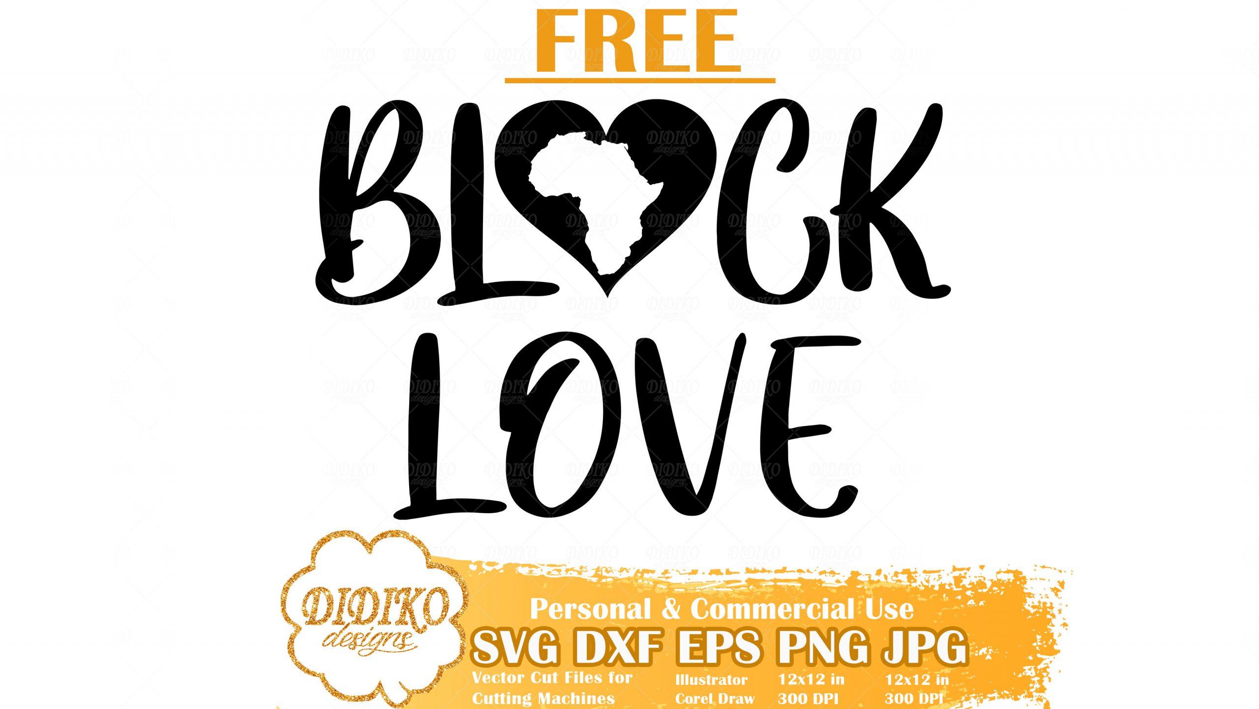 Free Black Love Svg Africa Free Svg Free Black History Svg Africa Heart Svg Cricut File Didiko Designs