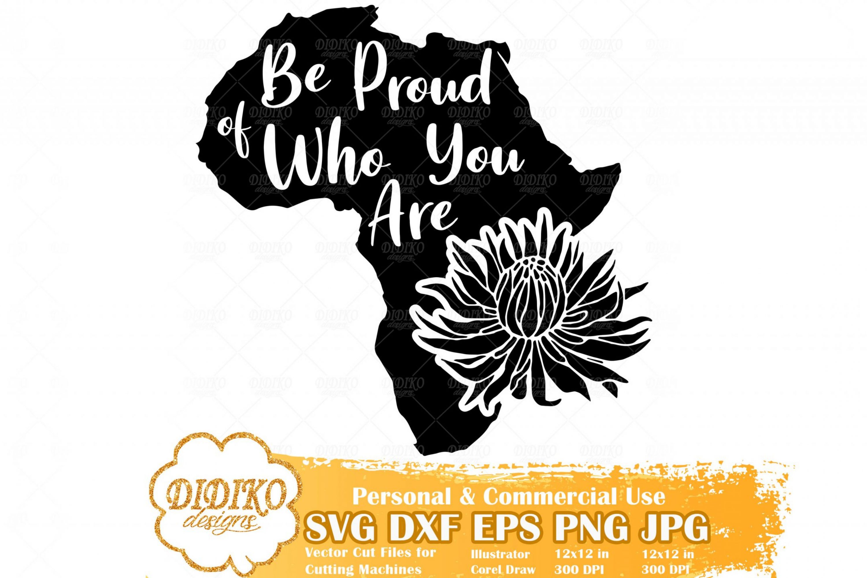 Be Proud Of Who You Are SVG, Africa SVG, Protea Svg, Black Power SVG, Black History SVG