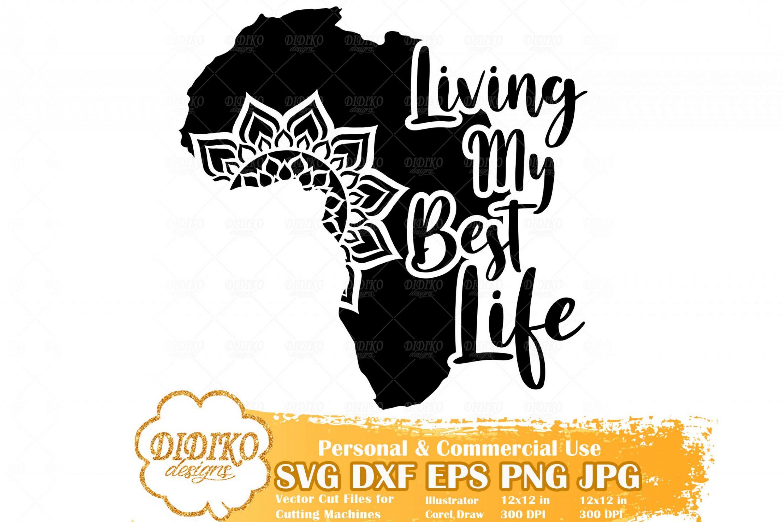 Living My Best Life SVG #3, Mandala SVG, Africa SVG