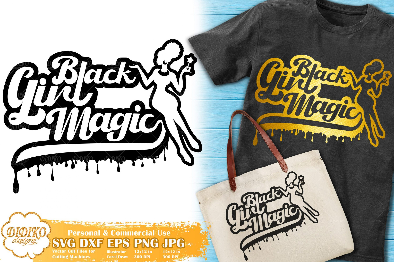 Black Girl Magic SVG | Black Woman Dripping SVG