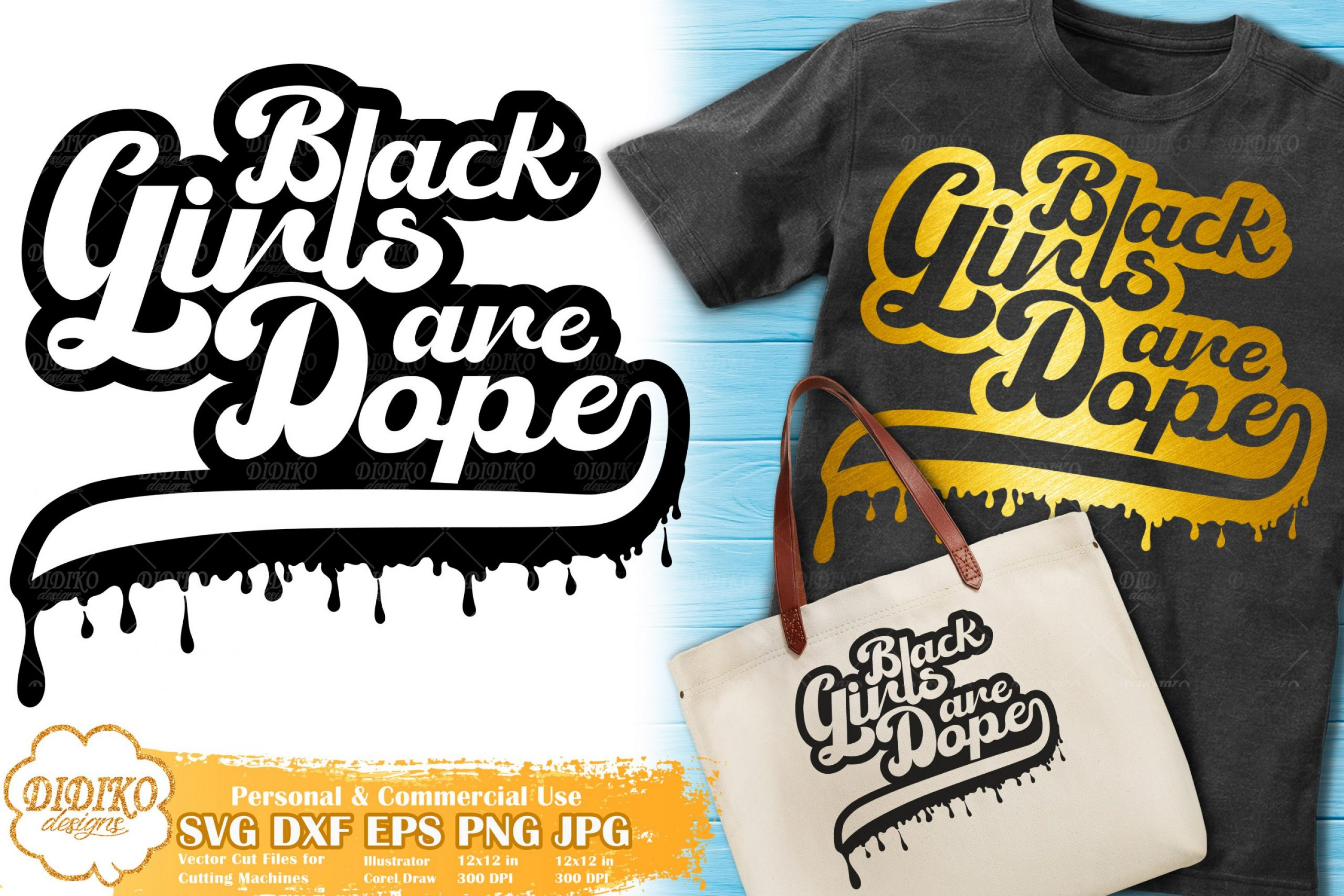 Black Girls are Dope SVG #1 | black woman dripping svg