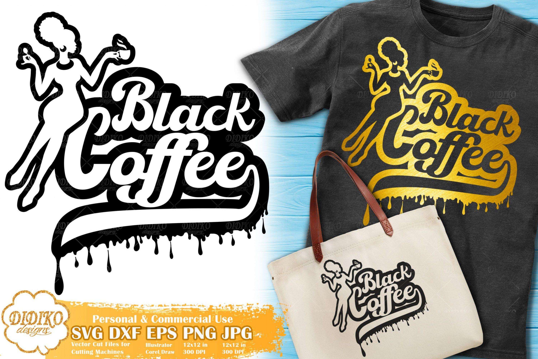 Black Woman Dripping SVG | Black Coffee Cut File