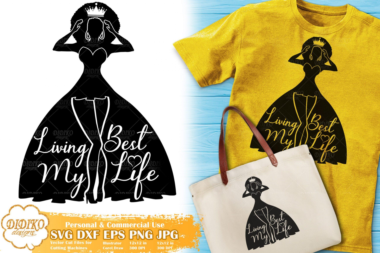 Living My Best Life SVG #7 | Black Woman | Boss Lady