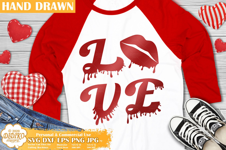 Dripping Valentine SVG, Love SVG, Dripping Lips Svg