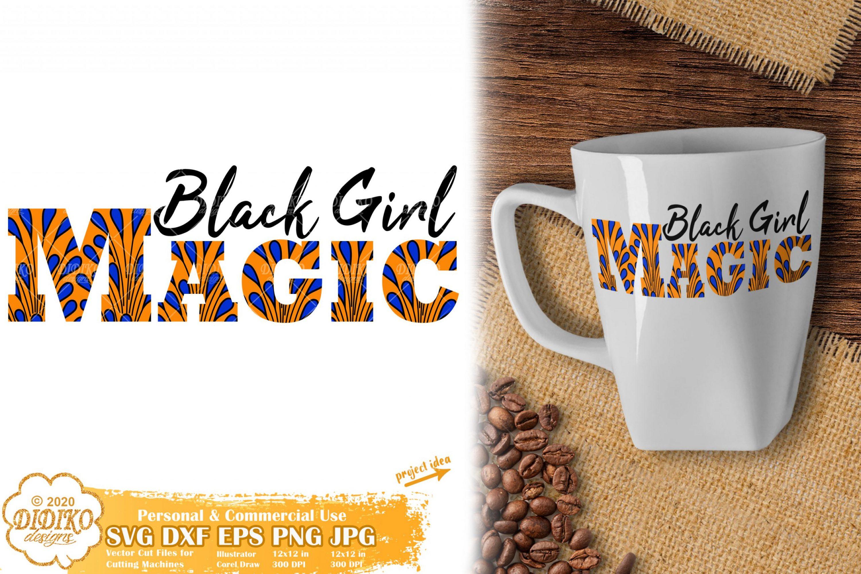 Black Girl Magic SVG #4, Ankara Svg, Melanin Svg, Png