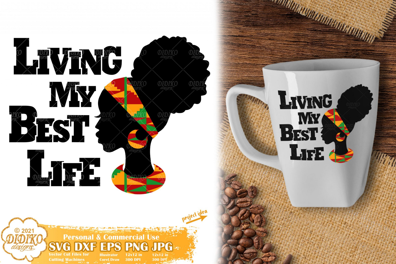 Living My Best Life Svg #8, Black Women Svg, Ankara