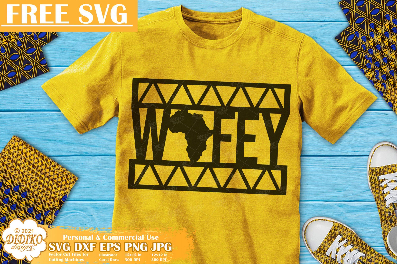 Wifey Free SVG, Black Woman Svg, Africa Svg, Ankara