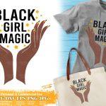 Black Girl Magic SVG File