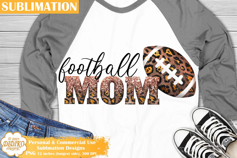 Football Mom Sublimation, Leopard Football Sublimation