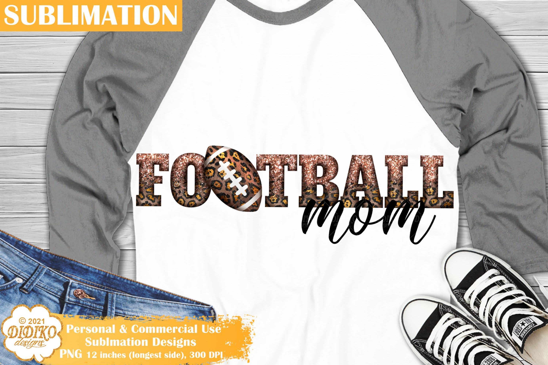Sublimation Football Mom, Leopard Football Sublimation