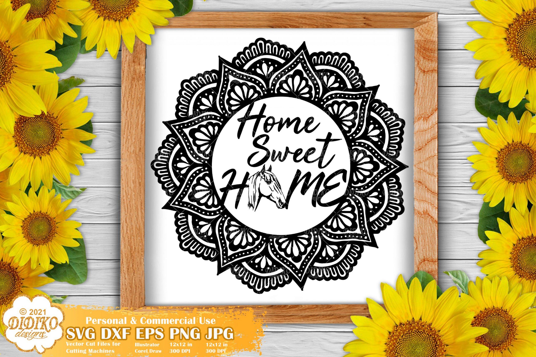 Home Sweet Home SVG, Mandala Svg, Farmhouse Sign
