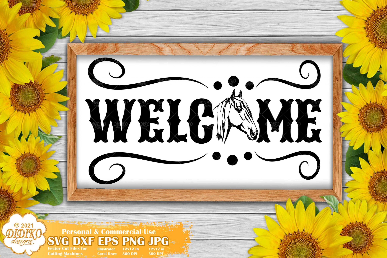 Welcome Farmhouse Sign SVG, Horse Sign Svg Cricut